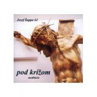 CD - Pod krížom - Meditácie