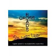 CD - Šla svetom Láska / Crossroads