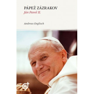 Pápež zázrakov - Ján Pavol II.