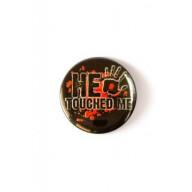 Odznak - He Touched Me, červený, 3,7cm