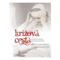 Krížová cesta podľa videní blahoslavenej Anny Kataríny Emmerichovej