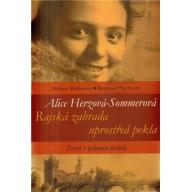 Alice Herzová-Sommerová - Rajská zahrada uprostřed pekla