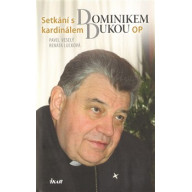 Setkání s Dominikem kardinálem Dukou OP