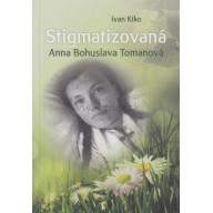 Stigmatizovaná - Anna Bohuslava Tomanová