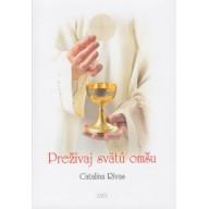 Prežívaj svätú omšu / (nové vydanie)