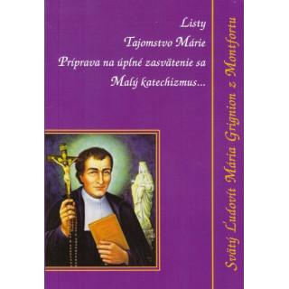 Listy, Tajomstvo Márie, Príprava na úplné zasvätenie sa, Malý katechizmus...