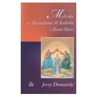 Myšlenky sv. Maxmiliána M. Kolbeho o Panně Marii