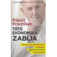 Pápež František : Táto ekonomika zabíja