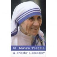 bl. Matka Terézia príbehy a anekdoty