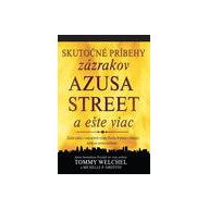 Skutočné príbehy zázrakov Azusa street a ešte viac