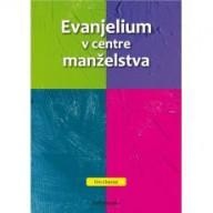 Evanjelium v centre manželstva