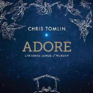 CD - Adore: Christmas Songs Of Worship (Chris Tomlin)