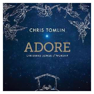 CD - Adore: Christmas Songs Of Worship (Chris Tomlin)