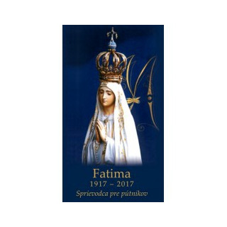Fatima 1917-2017 - Sprievodca pre pútnikov