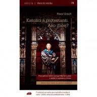 Katolíci a protestanti. Ako ďalej?