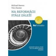 Na reformácii stále záleží