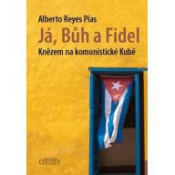 Já, Bůh a Fidel - Knězem na komunistické Kubě