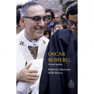 Oscar Romero. Prorok nádeje