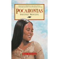Pocahontas - Indiánská princezna