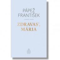 Zdravas', Mária / Pápež František