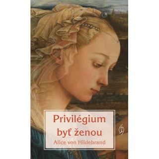 Privilégium byť ženou