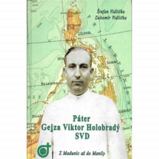 Páter Gejza Holobradý SVD