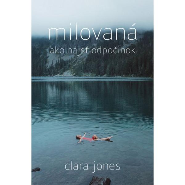 2c1964d46 Milovaná - ako nájsť odpočinok - Clara Jones | Kumran.sk
