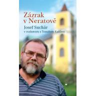 Zázrak v Neratově: Josef Suchár v rozhovoru s Tomášem Kutilem