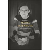 Lekárka Mária Jasenková: Smrť nás učí dobre žiť