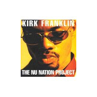 Nu Nation Project w/Kirk Franklin - Franklin Kirk