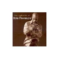 Rebirth Of Kirk Franklin - Franklin Kirk