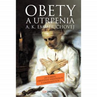 Obety a utrpenia A. K. Emmerichovej