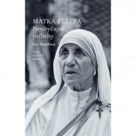 Matka Tereza: Neobyčajné príbehy (3. rozšírené vydanie) (e-kniha)