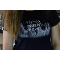 Dámske tričko - Všetko tvoríš nové / modré