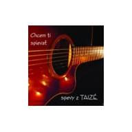 CD - Chcem Ti spievať (Taizé)