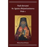 Nad slovami sv. Ignáca Brjančaninova Pole 1.