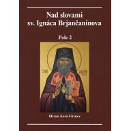 Nad slovami Sv. Ignáca Brjančaninova Pole 2