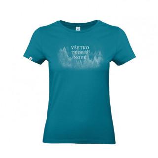 Dámske tričko - Všetko tvoríš nové / tyrkysové