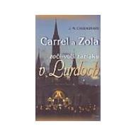 Carrel a Zola zoči - voči zázraku v Lurdoch