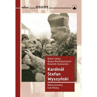 Kardinál Stefan Wyszyński: Nekorunovaný král Polska
