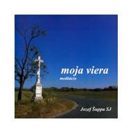 CD - Moja viera / Meditácie