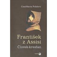 František z Assisi - Človek-kresťan
