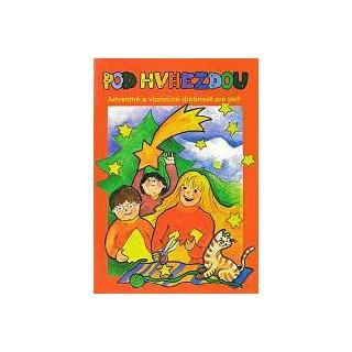 Pod hviezdou - Adventné a vianočné drobnosti pre deti