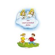 Ako anjeli pomáhali deťom