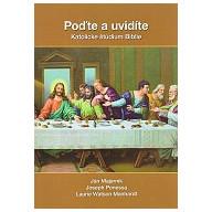 Poďte a uvidíte - Katolícke štúdium Biblie