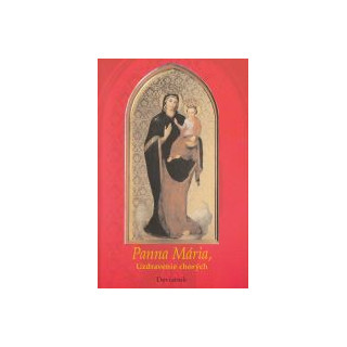 Panna Mária, uzdravenie chorých