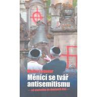 Měnící se tvář antisemitismu od starověku do dnešních dnů