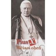 Blčiaci oheň - Pius X.