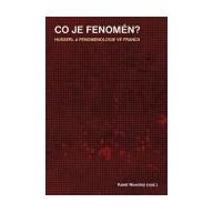 Co je fenomén? Husserl a fenomenologie ve Francii
