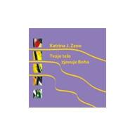 CD - Tvoje telo zjavuje Boha (Katrina J. Zeno)